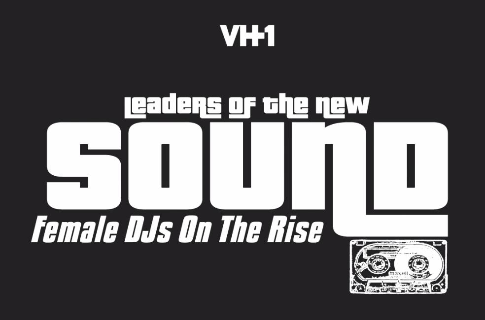 VH1 Female DJs On The Rise