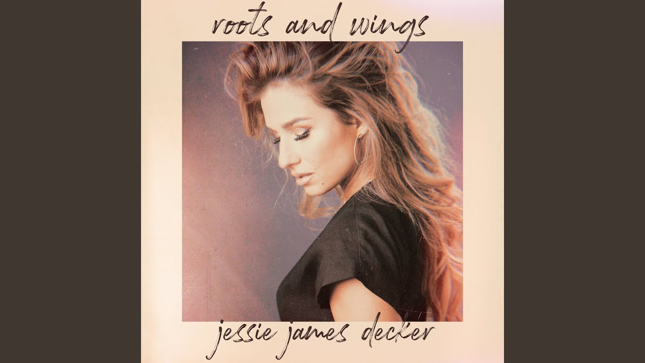 Jessie James Decker, Roots And Wings